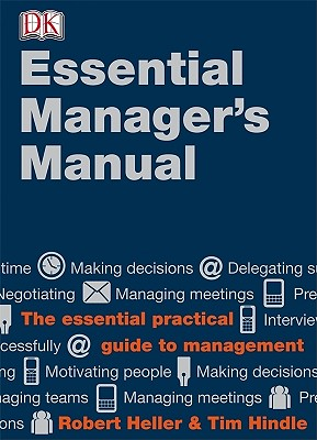 Essential Manager's Manual By Heller, Robert/ Hindle, Tim